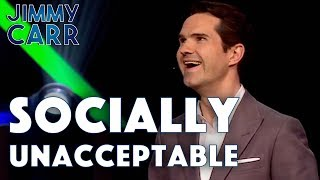 Socially Unacceptable | Jimmy Carr: Being Funny