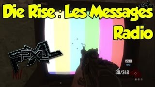 ★ TV Easter Egg Die Rise : Les messages radio ★
