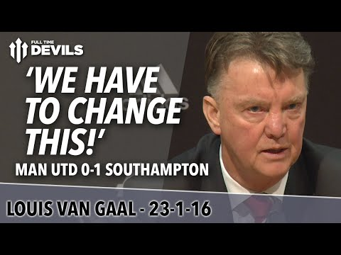 Louis van Gaal's Presser   Manchester United 0-1 Southampton