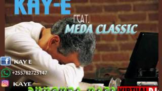 kay E Ft  meda Classic  Punguza Hasira  Official Audio@Deejaysosy blog@2016