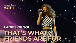 Ladies of Soul - That's What Friends Are For Live At The Ziggo Dome 2015
