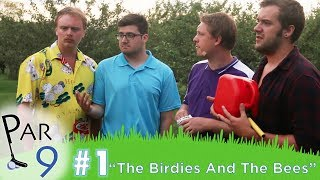 "Par 9 Ep. 1 | ""The Birdies And The Bees"""