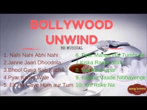 Bollywood Unwind Songs