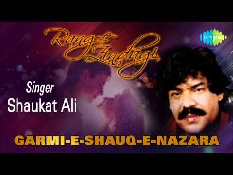 Garmi-E-Shauq-E-Nazara | Ghazal Song | Shaukat Ali