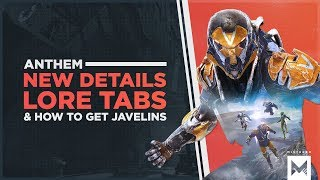 Anthem: New Details Including How You Get Javelins, Lore Tabs, Playing With Others And More