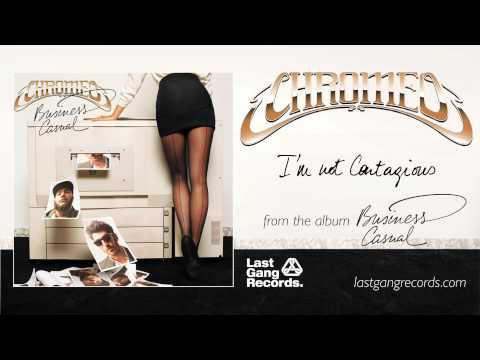 Chromeo - Im Not Contagious