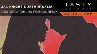 Zack Knight & Jasmin Walia - Bom Diggy (Dillon Francis Remix)