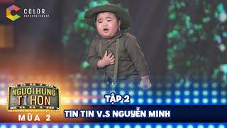 Người hùng tí hon 2 | tập 2: Tin Tin và Nguyễn Minh khiến bộ 3 giám khảo phát cuồng vì quá đáng yêu