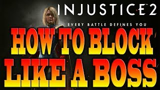 Injustice 2 Tips & Tricks - HOW TO GET BETTER AT BLOCKING!