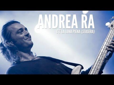"""Andrea Ra – """"C'è la luna piena (stasera)"""""""