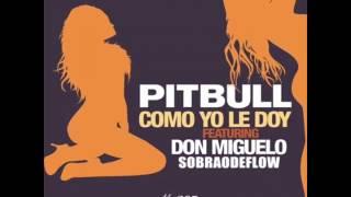 Download lagu Don miguelo Ft. Pitbull - Como Yo Le Doy (Spanglish Version)