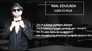 Luigi 21 Plus - Mal Educada ( Letra ) ( Descarga )