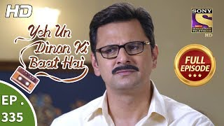 Yeh Un Dinon Ki Baat Hai - Ep 335 - Full Episode - 2nd January, 2019