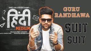 download lagu Suit Suit Song  Hindi Medium  Guru Randhawa gratis