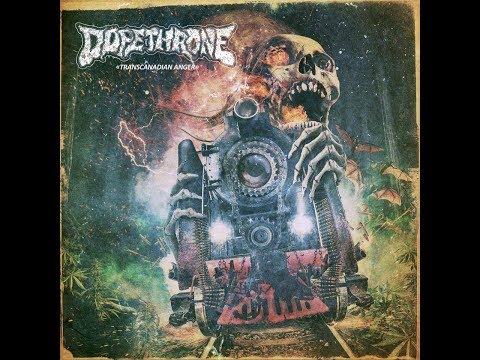"""DOPETHRONE  """"Transcanadian Anger"""" Official Full Album 2018"""
