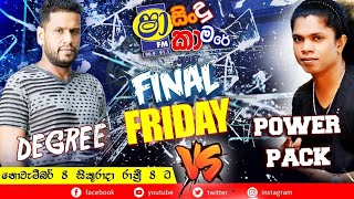 haa FM - Final Friday Power Pack Vs Degree