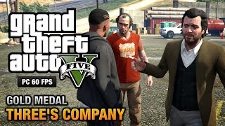 GTA 5 PC - Mission #24 - Three's Company [Gold Medal Guide - 1080p 60fps]