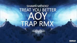 SHAWN MENDEZ Treat You Better AOY Remix