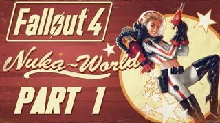 "Fallout 4 - Nuka World DLC - Let's Play - Part 1 - ""Running The Gauntlet"" 