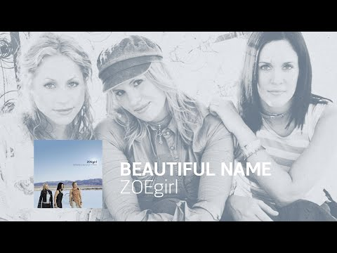 Beautiful Name - ZOEgirl