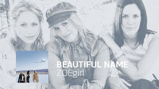 Watch ZOEgirl Beautiful Name video