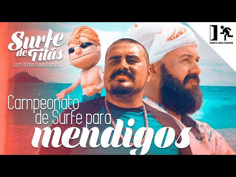 SURFE DE TITÃS - CAMPEONATO DE SURF PARA MENDIGOS Vídeos de zueiras e brincadeiras: zuera, video clips, brincadeiras, pegadinhas, lançamentos, vídeos, sustos