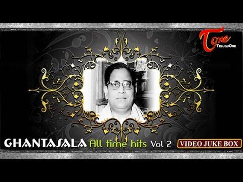 Ghantasala All Time Hits || Video Songs Jukebox