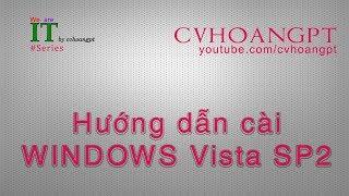 Hướng dẫn cài WINDOWS Vista SP2 (How to install Windows Vista) | CVHOANGPT