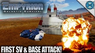 Empyrion Galactic Survival | First SV & Base Attack! | Let's Play Empyrion Gameplay | Alpha 6 S11E03
