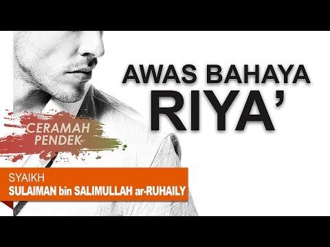 Ceramah Singkat: Awas Bahaya Riya' - Syaikh Sulaiman Ar-Ruhaily