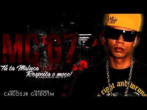 MC G7 - Tu Tá Maluca, Respeita o Moço ♪ (LANÇAMENTO 2013)