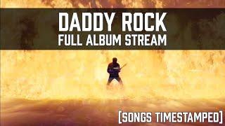 Daddy Rock - Full Album Stream (songs time-stamped)