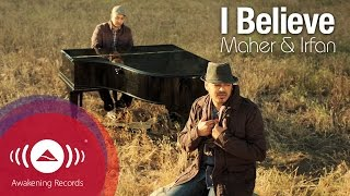 Watch Irfan Makki I Believe Feat Maher Zain video