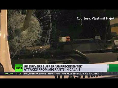 'Like a warzone': UK drivers suffering refugees' angry attacks in Calais