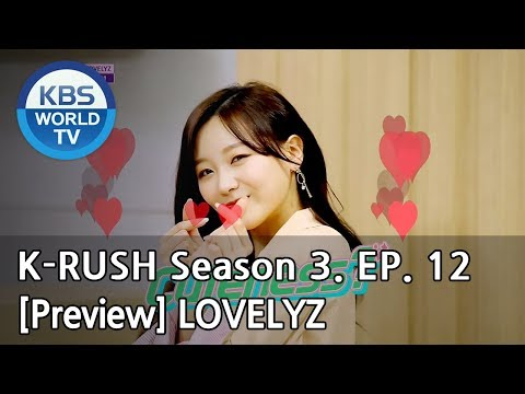 KBS World Idol Show K-RUSH Season3 - Ep.12 LOVELYZ [Preview]