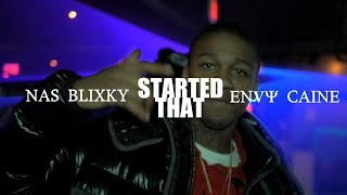 Nas blixky Ft. Envy caine - Started that (Prod. By Axl beats)  (Dir. By Kapomob Films)