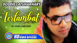 DODDIE LATUHARHARY - TERLAMBAT (Official Music Video)