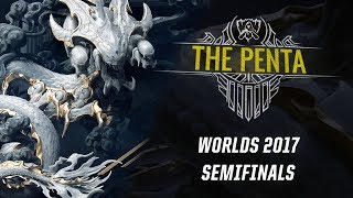 The Penta: Worlds 2017 Semifinals