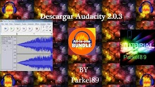 Como Descargar Audacity 2017 Potable Ultima Version By Parkel89