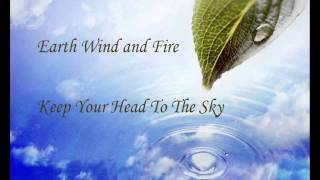 Earth Wind and Fire - keep your head to the sky *HQ*