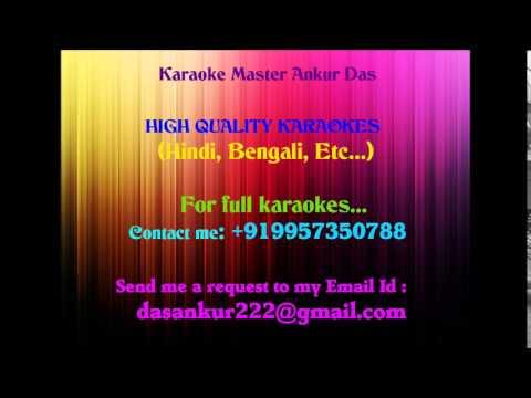 Aaj subah jab main jaga Karaoke Aag aur shola By Ankur Das 09957350788...
