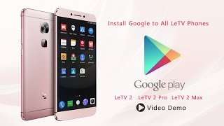 LeTV Le 2/ Le 2 Pro/ Le 2 Max- Install Google Play Service Video Guide
