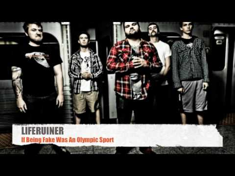 Liferuiner - If Being Fake Was An Olypmic Sport