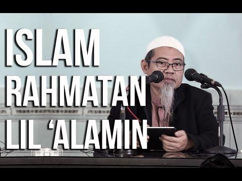 Islam Rahmatan Lil 'Alamin - Ustadz Abdurrahman Ayyub