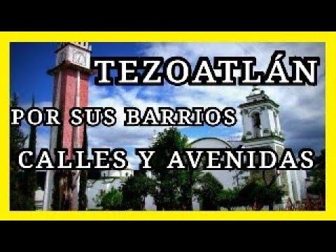 Tezoatlán Por Sus Barrios Calles Y Avenidas - Video 3