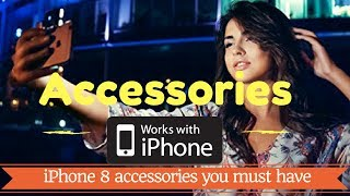 Top 10 awesome iPhone 8 accessories you must have!!