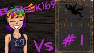 Buffsuki69 vs. Myst #1