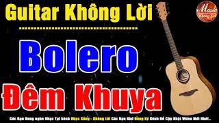 Guitar Hải Ngoại Không Lời   Nhạc Hòa Tấu Bolero Đêm Khuya Dể Ngủ   Nhạc Sống Không Lời