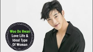 Woo Do Hwan – Love Life & Ideal Type Of Woman