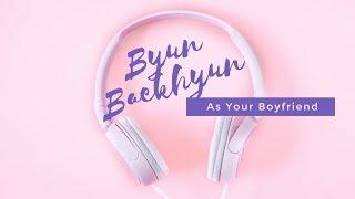 #?????? - ??? ?????? '???? ???????' || 'If You Date 'Byun BaekHyun ?? ?????? !